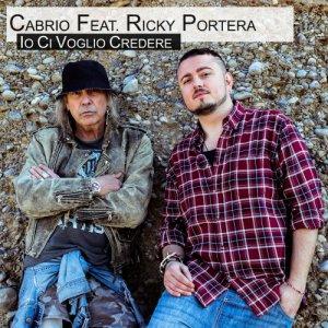 album Io Ci Voglio Credere Feat. Ricky Portera - Cabrio