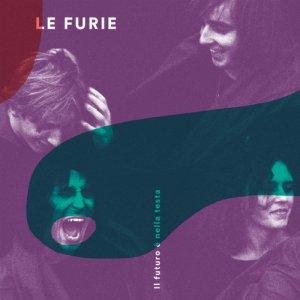 album Il futuro è nella testa - Le furie