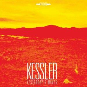 album YESTERDAY'S WAVES - KESSLER