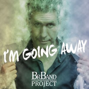 album I'm going away - BrBand - Tiziano Barbafiera's Project