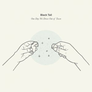 album One Day We Drove Out of Town - Black Tail