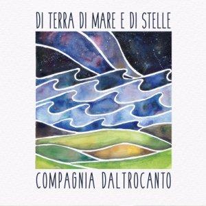 album Di Terra, di mare e di stelle - Compagnia Daltrocanto