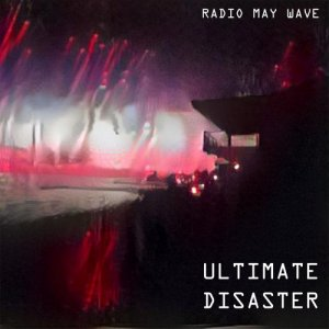 album Ultimate Disaster (single) - Radio May Wave