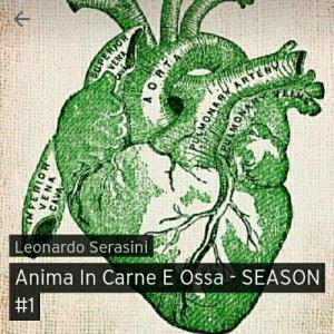 album Anima In Carne E Ossa - SEASON #1 - Leonardo Serasini