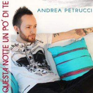 album Questa notte un po' di te (single 2013) - ANDREA PETRUCCI
