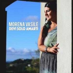 album Devi Solo Amarti - Morena Vasile