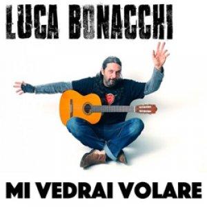 album Mi Vedrai Volare - Luca Bonacchi