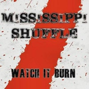 album Watch It Burn - Mississippi Shuffle