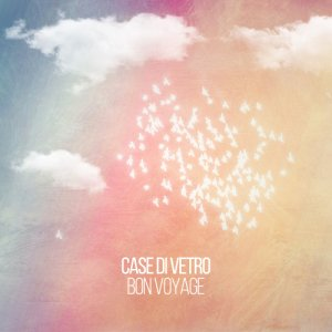 album Bon Voyage - Case di Vetro