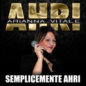 album Semplicemente AHRI - AHRI Arianna Vitale