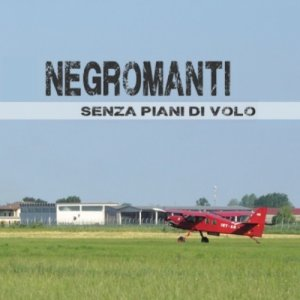 album Senza Piani di Volo - Negromanti