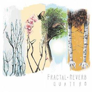 album Quattro - Fractal Reverb