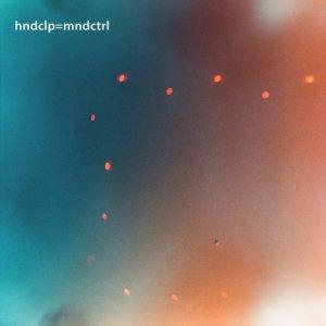 album hndclp=mndCTRL - hndclp=mndCTRL