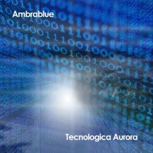album Tecnologica Aurora - Ambrablue
