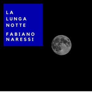 album La lunga notte - Fabiano Naressi