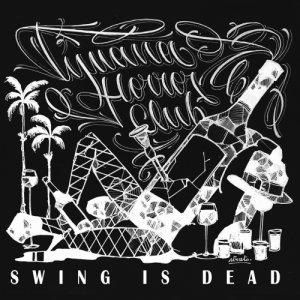 album Swing Is Dead - Tijuana Horror Club
