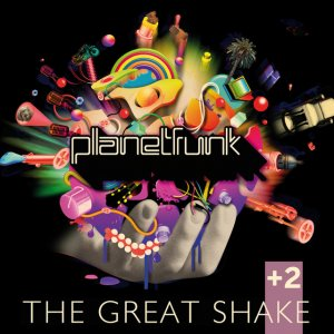 album The Great Shake + 2 - Planet Funk