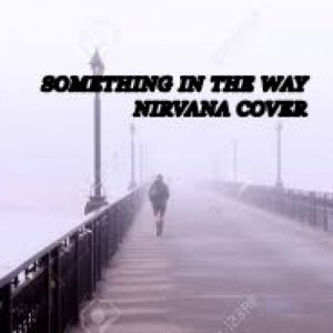 album SOMETHING IN THE WAY COVER - Alex Snipers