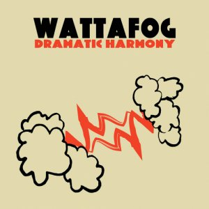 album Dramatic Harmony - Wattafog