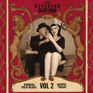 album SURREAL FOLK BLUES GOSPEL TRASH VOL2 - Reverend Beat-Man