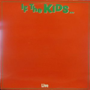 album If The Kids... (live) - The Kids (Belgio)