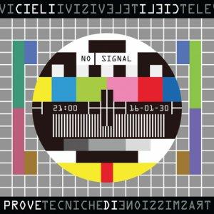album prove tecniche di trasmissione - cieli televisivi