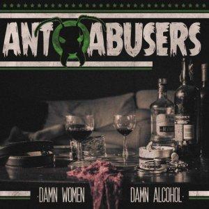 album Damn Women, Damn Alcohol - Ant Abusers