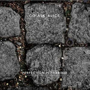 album Perfection is terrible - Go Ask Alice