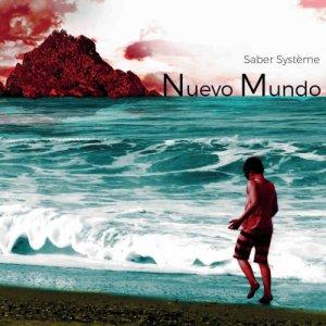 album Nuevo Mundo - Saber Système