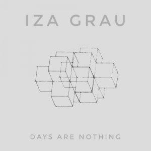 album Days Are Nothing - Iza Grau