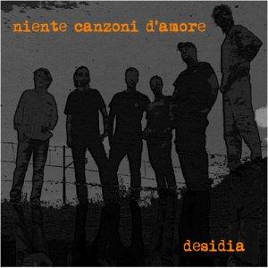 album Niente canzoni d'amore - desidia