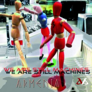 album We Are Still Machines - Armenia