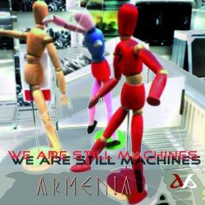 album We Are Still Machines - Armenia