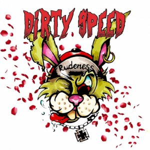 album Rudeness - Dirty Speed