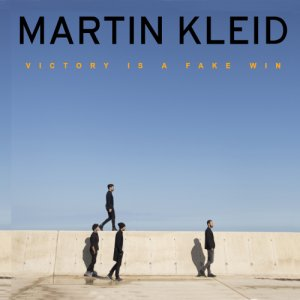 album Victory is a fake win - Martin Kleid