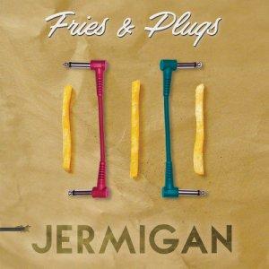 album Fries & Plugs - Jermigan