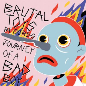 album Mac & Dani Brutal Toys - Journey Of A Bad Boy - brutal toys