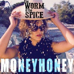 album Money Honey - The Worm And The Spice