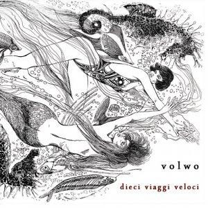 album Volwo - Dieci Viaggi Veloci - Volwo