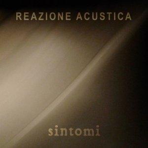 album SINTOMI - Reazione Acustica