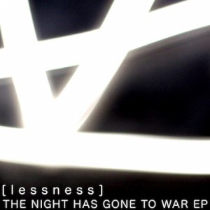 album The Night Has Gone To War Ep - [lessness]