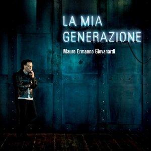 album La mia generazione - Mauro Ermanno Giovanardi