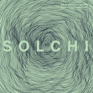 album Solchi - Godblesscomputers