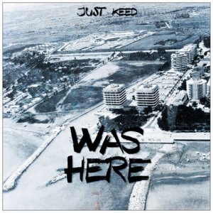 album WAS HERE Mixtape - Just Keed