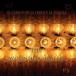 album The Wounded Healer - El Cuento de la Chica y la Tequila