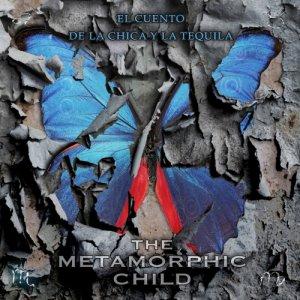 album The Metamorphic Child - El Cuento de la Chica y la Tequila