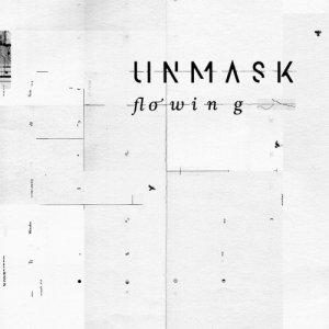 album Flowing (Single) - Unmask