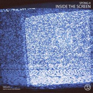 album Inside the Screen - Spong-X