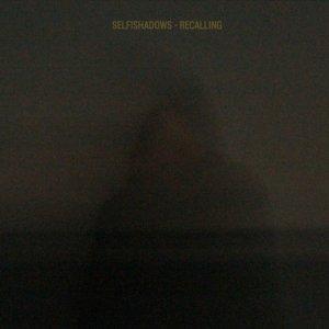 album Recalling - Selfishadows