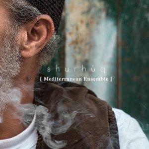 album SHURUQ - Mediterranean Ensemble
